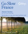 Go Slow France: Special places to stay, slow travel and slow food