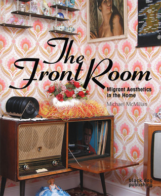 Front Room: Migrant Aesthetics in the Home