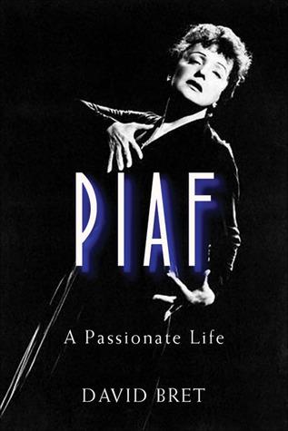 Piaf: A Passionate Life