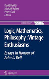 Logic, Mathematics, Philosophy, Vintage Enthusiasms: Essays In Honour Of John L. Bell (The Western Ontario Series In Philosophy Of Science)