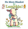 No More Blanket for Lambkin! by Bernette G. Ford