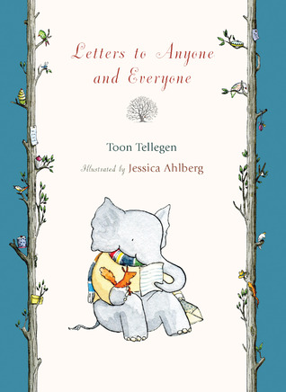 Letters to Anyone and Everyone by Toon Tellegen