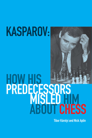 Kasparov: How His Predecessors Misled Him About Chess