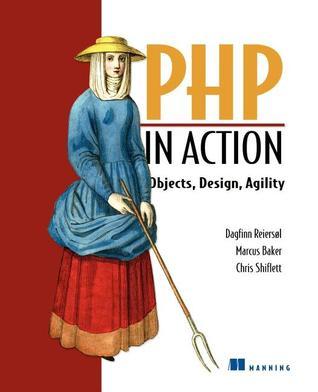 PHP in Action by Dagfinn Reiersol