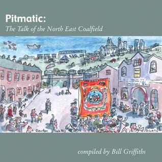 Pitmatic: Talk of the North East Coal Field