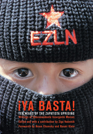 ¡Ya Basta!: Ten Years of the Zapatista Uprising