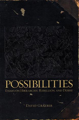 Possibilities by David Graeber