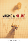 Making A Killing: The Political Economy of Animal Rights