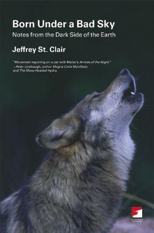 Born Under a Bad Sky by Jeffrey St. Clair
