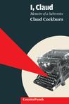I, Claud: Memoirs of a Subversive