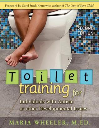 Toilet Training for Individuals with Autism or Other Developm... by Maria Wheeler
