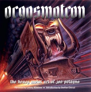 Orgasmatron: The Heavy Metal Art of Joe Petagno