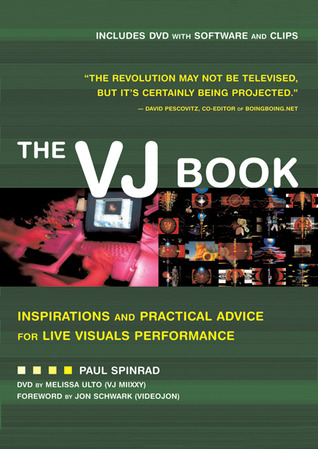 The VJ Book: Inspirations and Practical Advice for Live Visual Performance