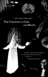 The Carnivals of Life and Death by James Shelby Downard