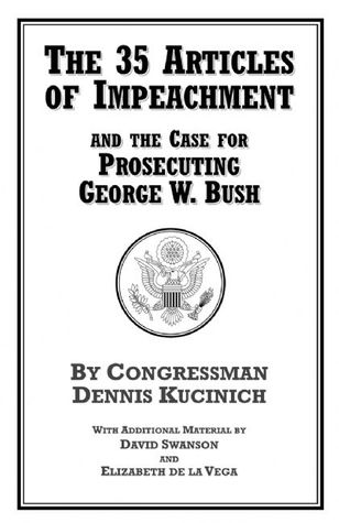 The 35 Articles of Impeachment and the Case for Prosecuting George W. Bush