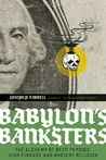 Babylon's Banksters: The Alchemy of Deep Physics, High Finance and Ancient Religion