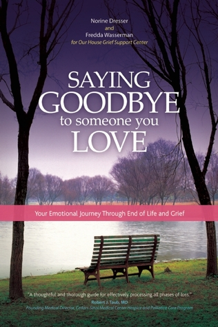 Saying Goodbye to Someone You Love by Norine Dresser