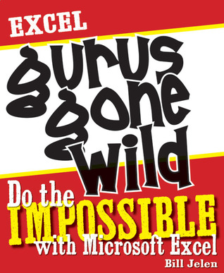 excel-gurus-gone-wild-do-the-impossible-with-microsoft-excel