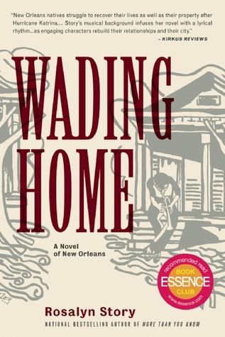 The Real Story Of New Orleans And Its >> Wading Home By Rosalyn Story