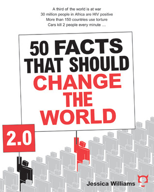 50 Facts That Should Change The World 2.0 by Jessica Williams