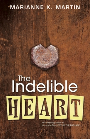 The Indelible Heart by Marianne K. Martin