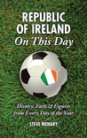 Republic of Ireland On This Day: History, Facts  Figures from Every Day of the Year