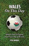 Wales On This Day: History, Facts  Figures from Every Day of the Year