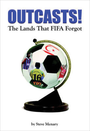 Outcasts! The Lands That FIFA Forgot