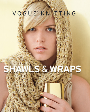Vogue® Knitting Shawls  Wraps by Vogue Knitting