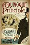 The Equivoque Principle (Cornelius Quaint Chronicles, #1)