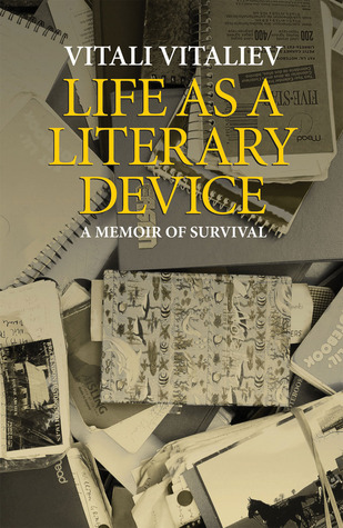 Life as a Literary Device: A Writer's Manual of Survival