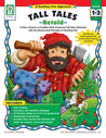 Tall Tales Retold!, Grades 1 - 3: 14 New Versions of Familiar North American Tall Tales Partnered with the Researched Principles of Reading First