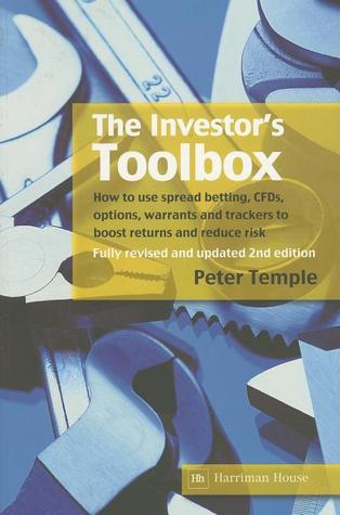 the-investor-s-toolbox-how-to-use-spread-betting-cfds-options-warrants-and-trackers-to-boost-returns-and-reduce-risk