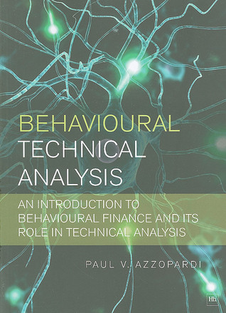 Download PDF Free Behavioural Technical Analysis: An introduction to behavioural finance and its role in technical analysis