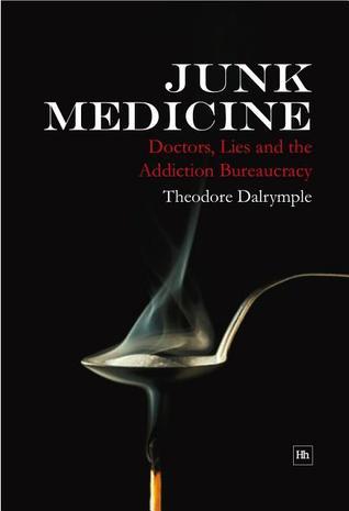Junk Medicine: Doctors, Lies and the Addiction Bureaucracy