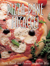 Pizza Pane Focacce!: Pizza, Bread and Focaccia the Italian Way