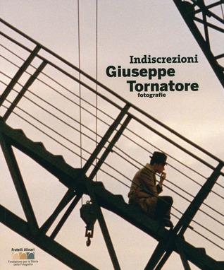 Indiscretion: Giuseppe Tornatore - Photographer
