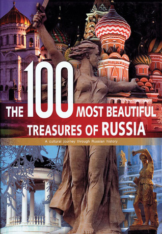 The 100 Most Beautiful Treasures of Russia by Rebo Publishers