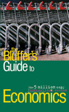 The Bluffer's Guide to Economics, Revised: The Bluffer's Guide Series