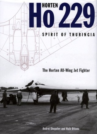 Horten Ho 229 Spirit of Thuringia: The Luftwaffe's All-Wing Jet Fighter