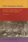 Their Footprints Remain: Biomedical Beginnings Across the Indo-Tibetan Frontier