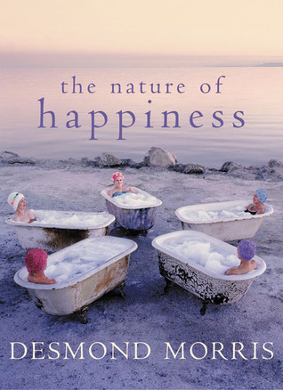 The Nature of Happiness by Desmond Morris