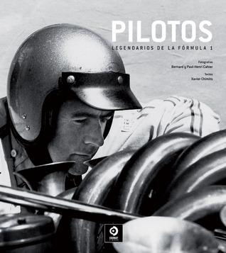 Pilotos: Legendarios de la Fórmula 1 par Xavier Chimits, Bernard Cahier, Paul-Henri Cahier