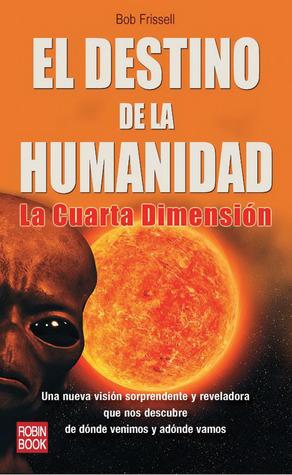 el-destino-de-la-humanidad-la-cuarta-dimensin
