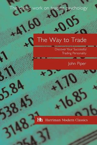 The Way to Trade: Discover Your Successful Trading Personality