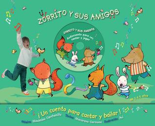 Zorrito y Sus Amigos: Audiocuento Para Ver, Cantar y Jugar Un Cuento Para Cantar y Bailar!