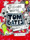 The Brilliant World of Tom Gates (Tom Gates, #1)