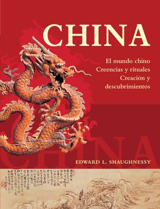China: El mundo chino, creencias y rituales, creación y descubrimientos