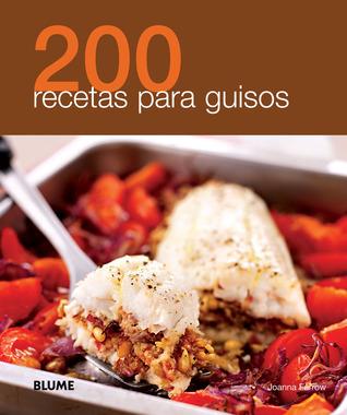 200 recetas para guisos por Joanna Farrow