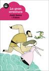 La gran aventura by Jordi Sierra i Fabra